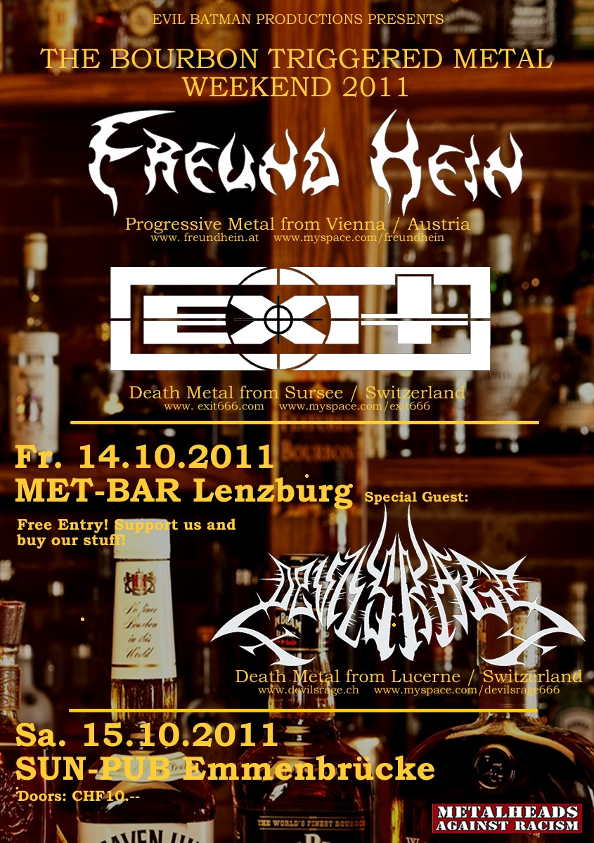 The Bourbon Triggered Metal Weekend 2011: Met-Bar, Lenzburg AG (DEVILS RAGE mit FREUND HEIN, EXIT)